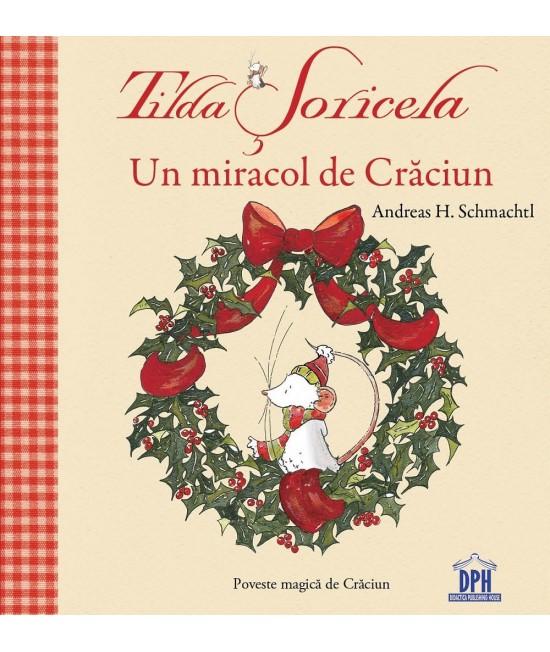 Tilda Șoricela - Un miracol de Crăciun - Andreas H. Schmachtl