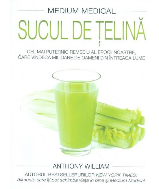 Sucul de țelină - Anthony William (Medium Medical)