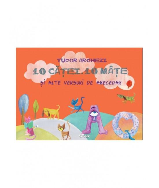10 căţei. 10 mâţe şi alte versuri de abecedar - Tudor Arghezi și Maria Brudașcă