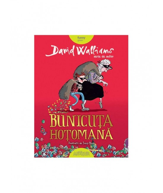 Bunicuţa hoţomană - David Walliams - Serie de autor David Walliams 2020