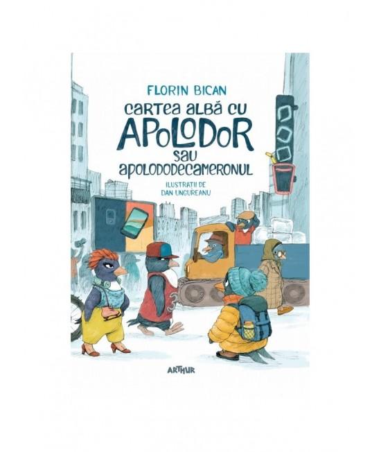 Cartea albă cu Apolodor sau Apolododecameronul - Florin Bican, ilustrații de Dan Ungureanu