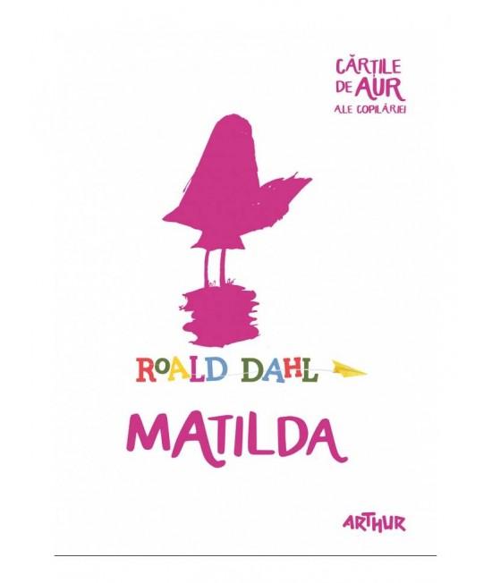 Matilda - Roald Dahl - Cărțile de aur ale copilăriei