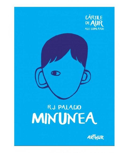 Minunea - R. J. Palacio - Cărțile de aur ale copilăriei
