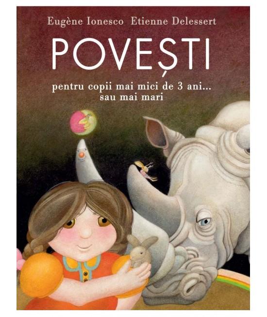 Poveşti pentru copii mai mici de 3 ani... sau mai mari - Eugène Ionesco și Etienne Delessert