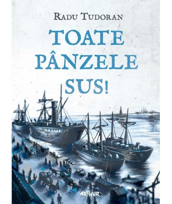 Toate pânzele sus! (Ediție ilustrată) - Radu Tudoran, cu ilustrații de Mircea Pop