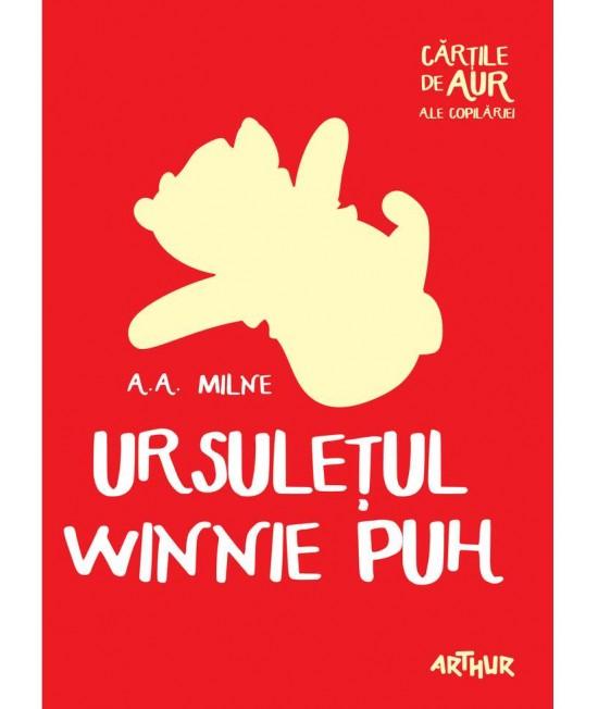 Ursulețul Winnie Puh - A.A. Milne - Cărțile de aur ale copilăriei