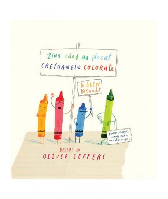 Ziua când au plecat creioanele colorate - Drew Daywalt și Oliver Jeffers