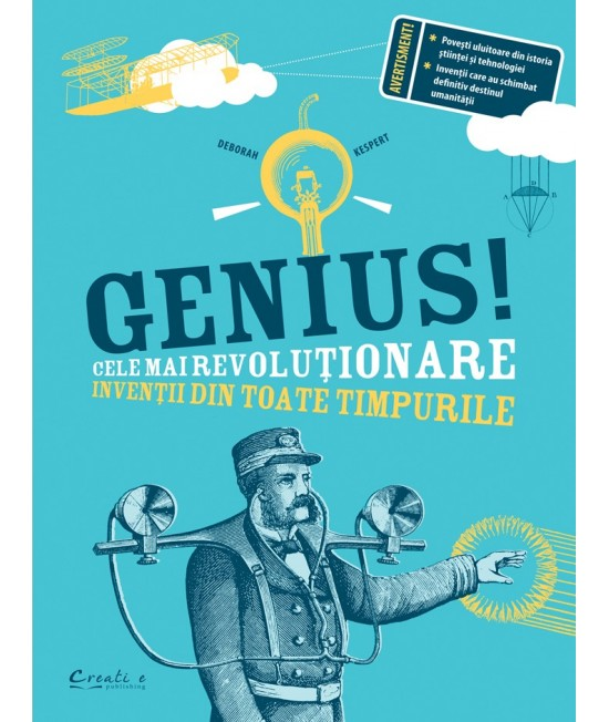 Genius! Cele mai revoluționare invenții din toate timpurile - Deborah Kespert