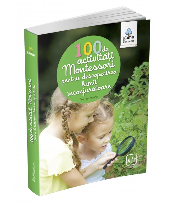 100 de activități Montessori pentru descoperirea lumii înconjurătoare - Ève Herrmann