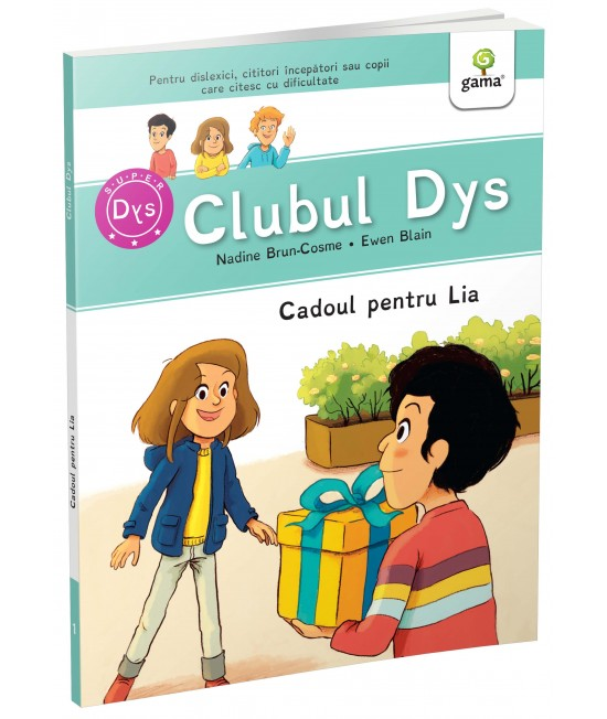Cadoul pentru Lia - Vol. 1 - CLUBUL DYS - Nadine Brun-Cosme și Ewen Blain
