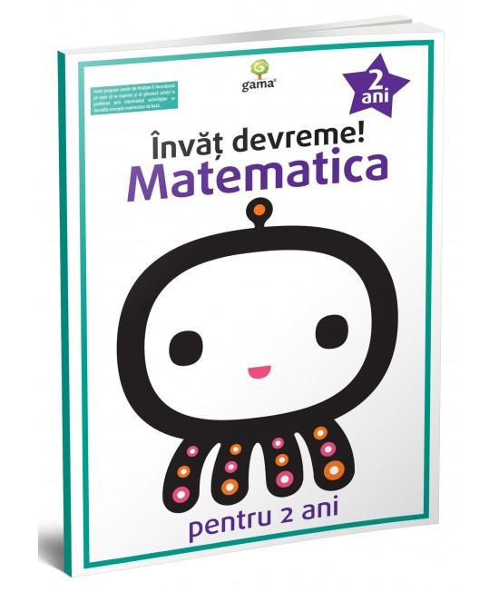 Învăț devreme! - Matematica pentru 2 ani