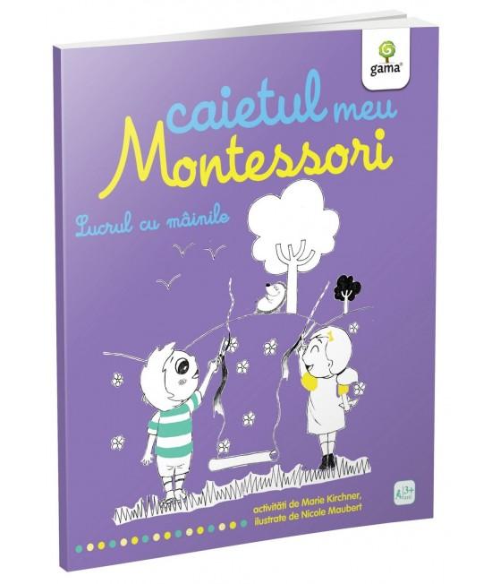 Lucrul cu mâinile - Caietul meu Montessori