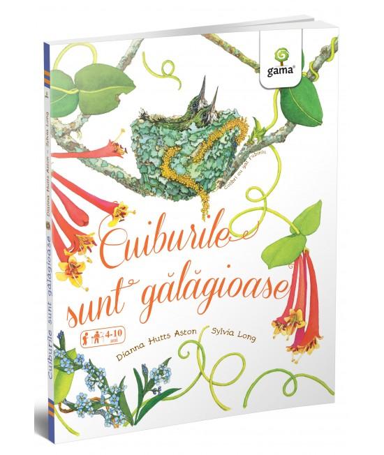 Cuiburile sunt gălăgioase - Magia naturii - Diana Hutts Aston și Sylvia Long