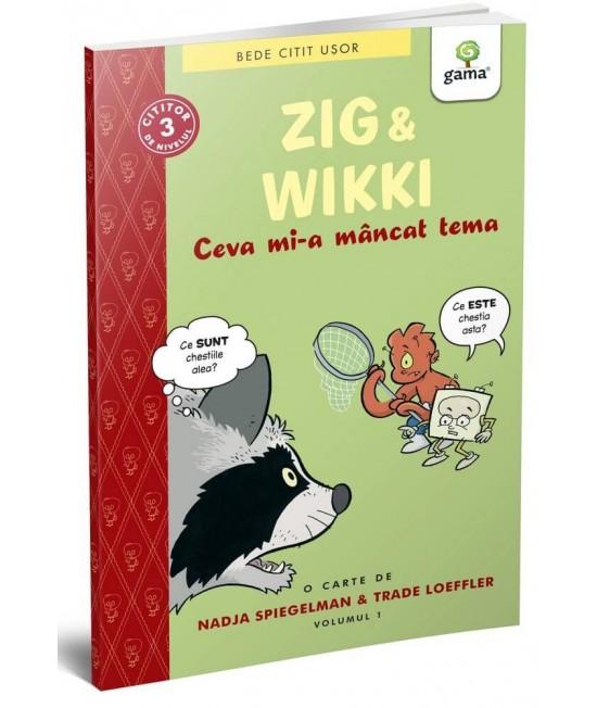 Zig și Wikki: Ceva mi-a mâncat tema (volumul 1) - BeDe citit ușor Nivelul 3 - Nadja Spiegelman, Trade Loeffler