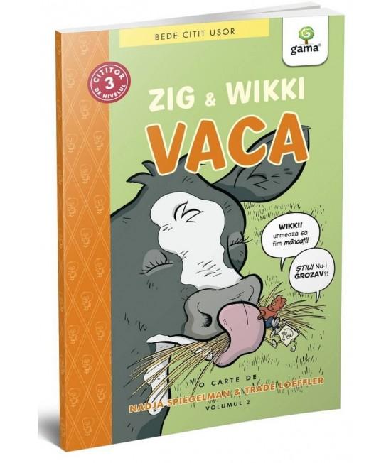 Zig și Wikki: Vaca  (volumul 2) - BeDe citit ușor Nivelul 3 - Nadja Spiegelman, Trade Loeffler