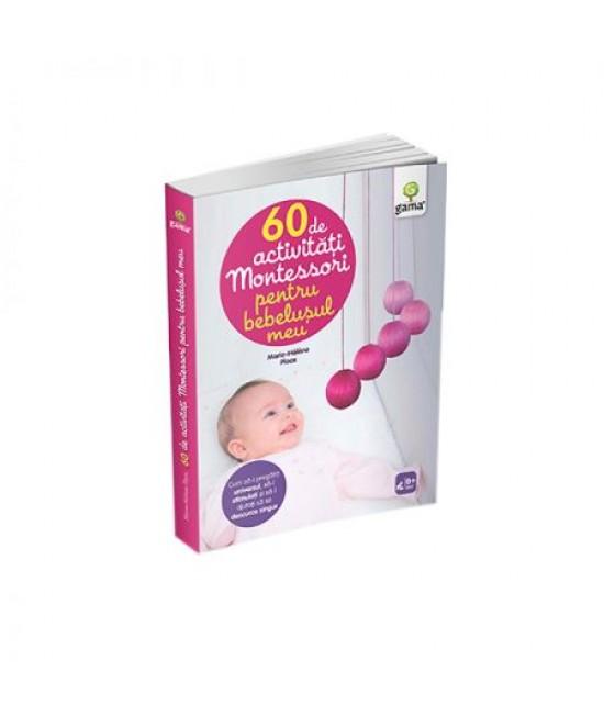 60 de activităţi Montessori pentru bebeluşul meu - Marie-Hélène Place
