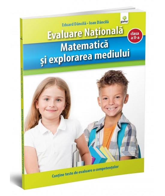 Matematică şi explorarea mediului. Evaluare Naţională - Ioan Dăncilă și Eduard Dăncilă
