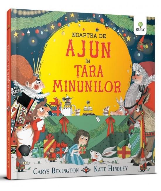 Noaptea de Ajun în Țara Minunilor - Carys Bexington și Kate Hindley - Colecția Cele Mai Frumoase Cărți Ilustrate