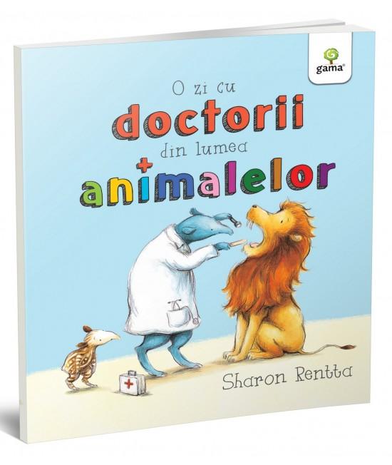 O zi cu doctorii din lumea animalelor - Sharon Rentta - Colecția O zi în lumea animalelor