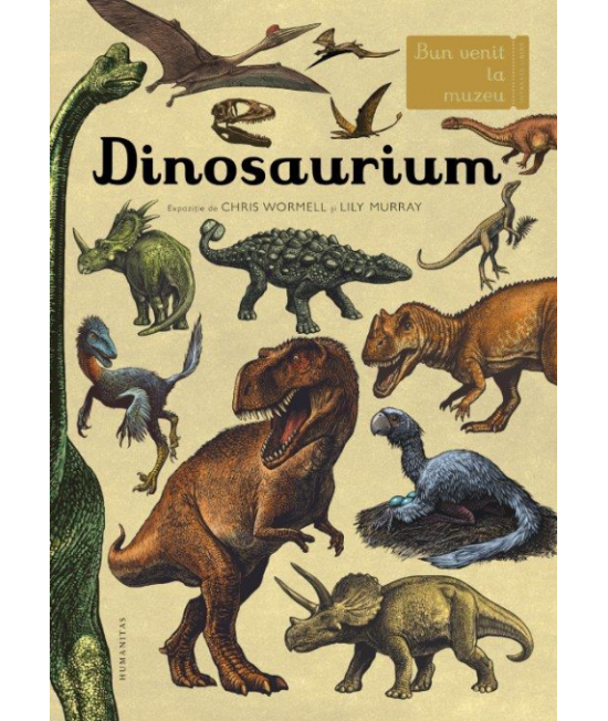 Dinosaurium - Chris Wormell și Lily Murray