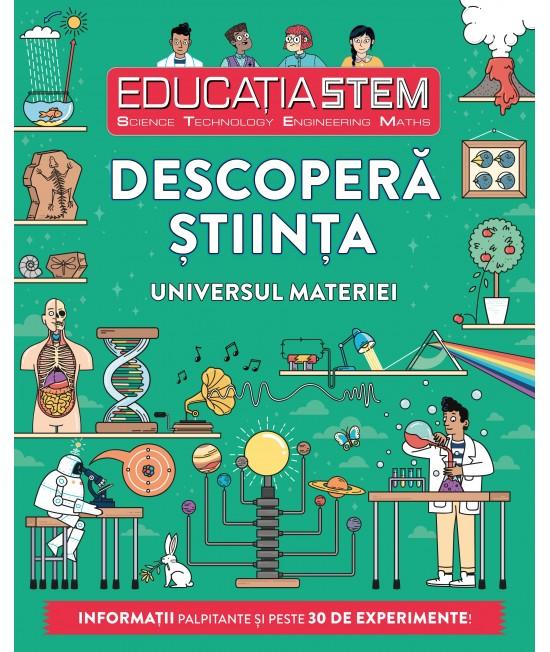 Educația STEM. Descoperă știința. Universul materiei - Colin Stuart