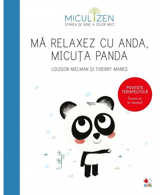 Micul Zen. Mă relaxez cu Anda, Micuța Panda - Louison Nielman, Thierry Manes