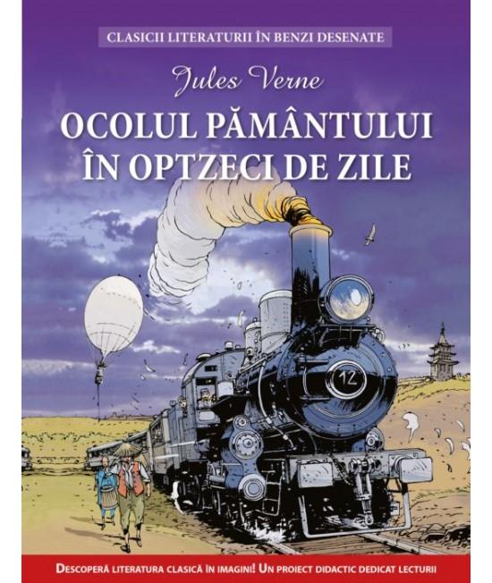 Ocolul pământului in 80 de zile. Clasicii literaturii în benzi desenate - Jules Verne