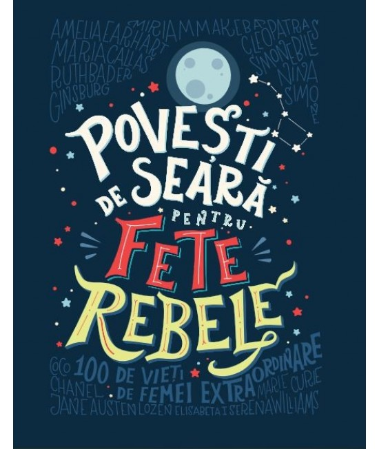 Povești de seară pentru fete rebele - Elena Favilli și Francesca Cavallo
