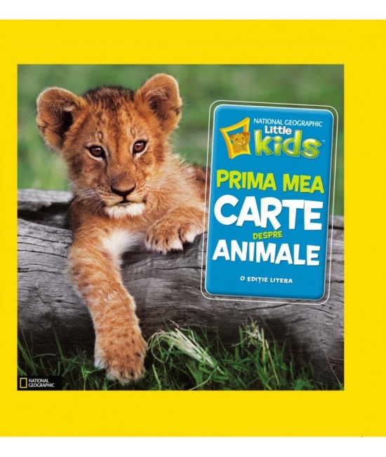Prima mea carte despre animale - National Geographic Kids