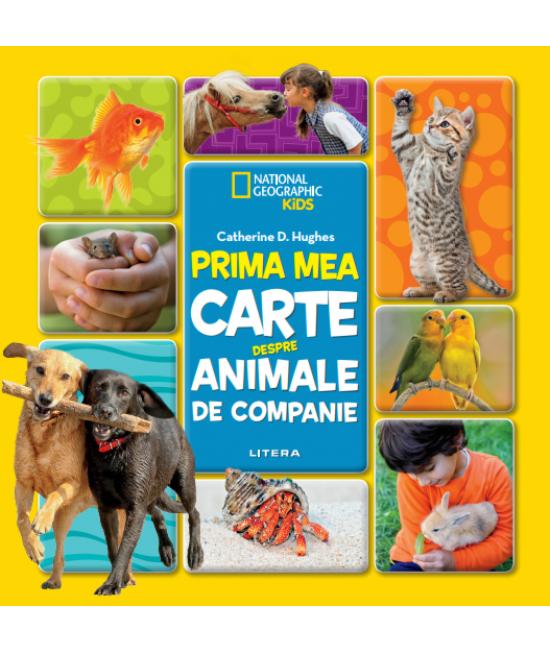 Prima mea carte despre animale de companie - National Geographic Kids - Catherine D. Hughes