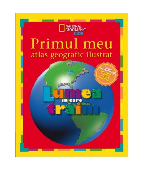 Primul meu atlas geografic ilustrat - National Geographic Kids