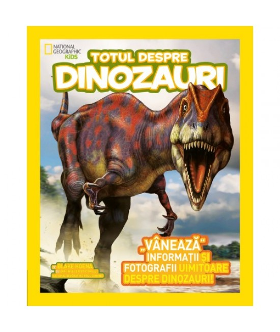 Totul despre dinozauri - National Geographic Kids
