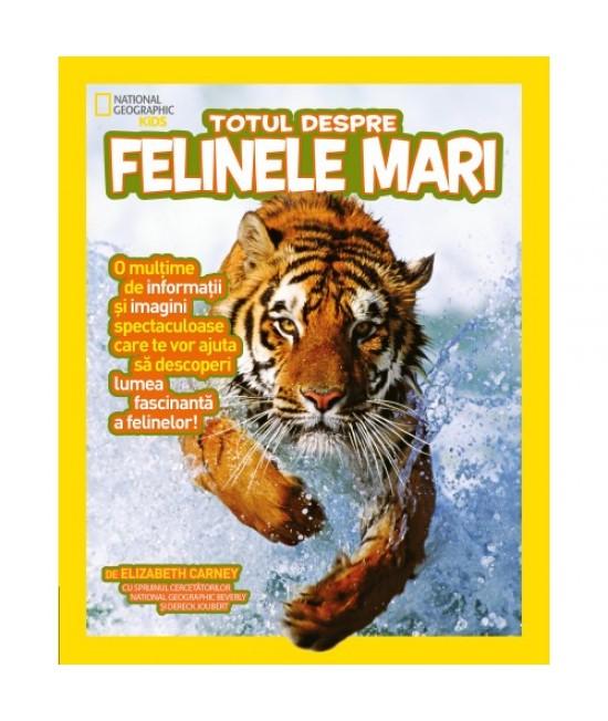 Totul despre felinele mari - National Geographic Kids