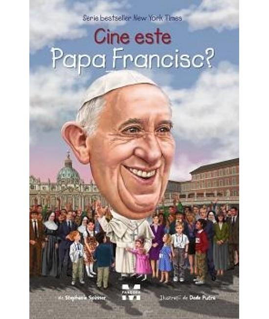 Cine este Papa Francisc? - Stephanie Spinner