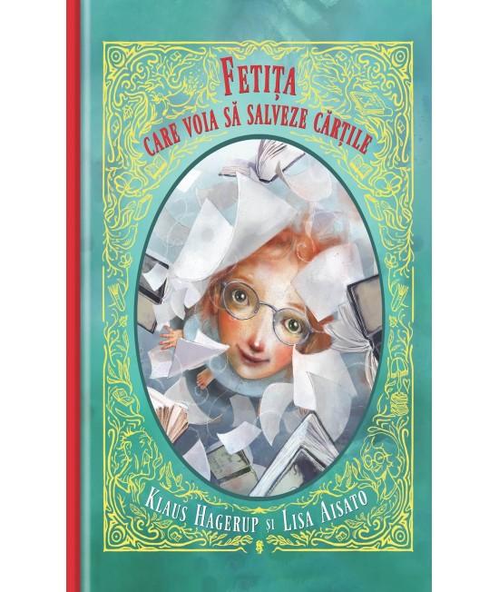 Fetița care voia să salveze cărțile - Klaus Hagerup și Lisa Aisato