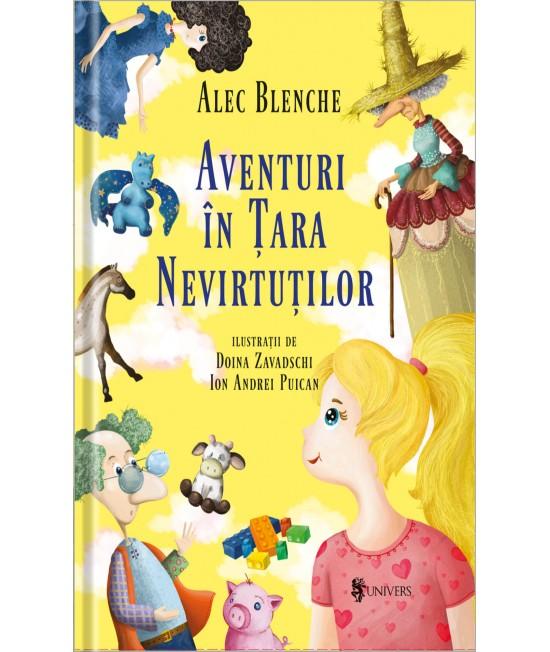 Aventuri în Țara Nevirtuților - Alec Blenche
