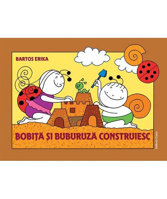 Bobiță și Buburuză construiesc - Bartos Erika