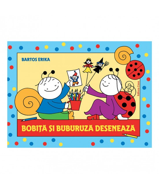 Bobiță și Buburuză desenează - Bartos Erika