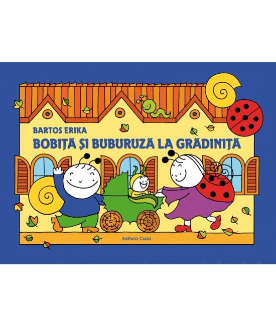 Bobiță și Buburuză la grădiniță - Bartos Erika