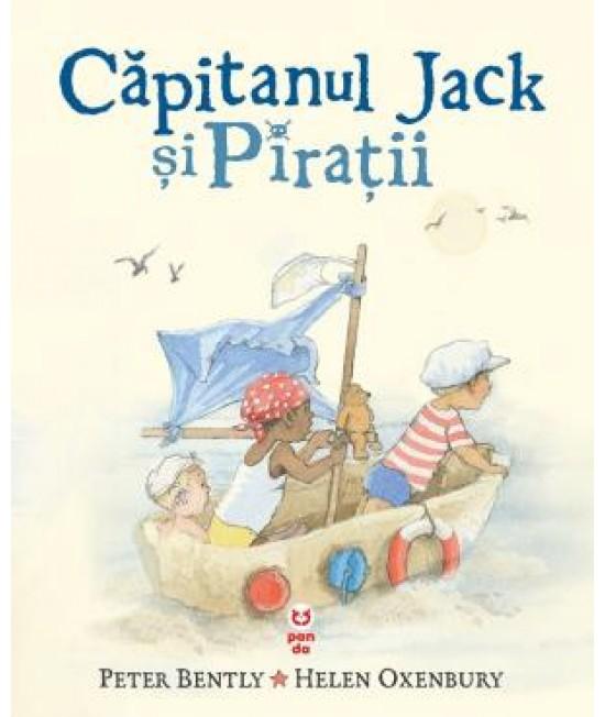 Căpitanul Jack și Pirații - Peter Bently și Helen Oxenbury
