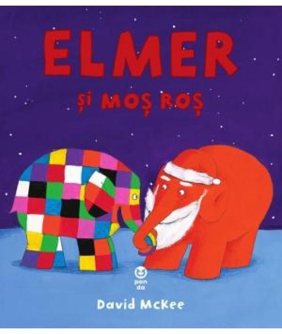 Elmer și Moș Roș - David McKee