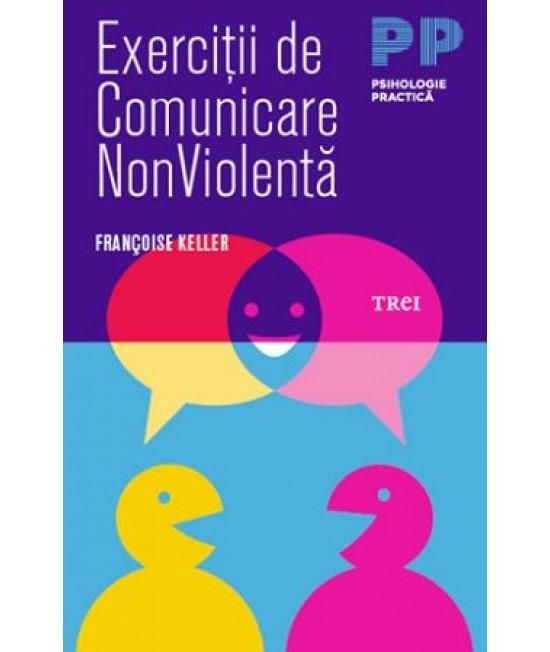 Exerciții de comunicare NonViolentă - Françoise Keller