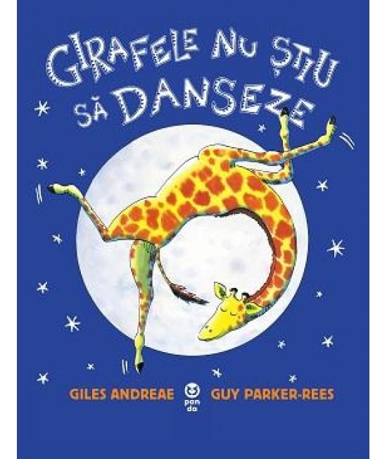 Girafele nu știu să danseze - Giles Andreae