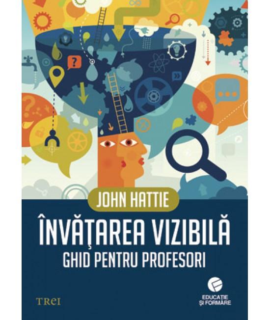 Învăţarea vizibilă. Ghid pentru profesori - John Hattie