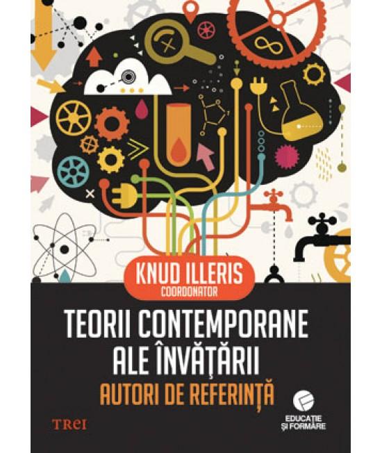 Teorii contemporane ale învățării. Autori de referință - Coord. Knud Illeris