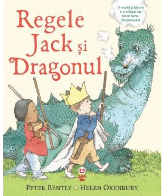 Regele Jack și dragonul - Peter Bently și Helen Oxenbury