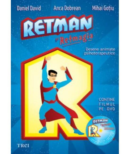 Retman şi Retmagia. Desene animate psihoterapeutice (Carte pentru părinți sau terapeuți + DVD) - Daniel David, Anca Dobrean, Mihai Gotiu