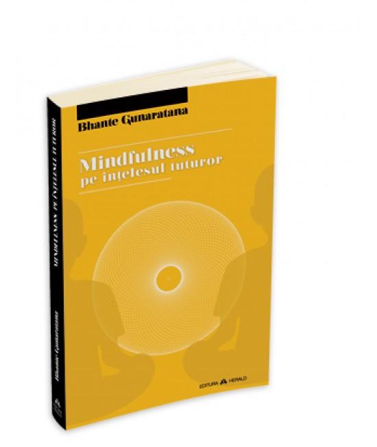 Mindfulness pe înțelesul tuturor - Bhante Henepola Gunaratana