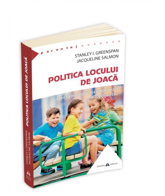 Politica locului de joacă (Cum să înțelegi viața emoțională a copilului tău) - Stanley L. Greenspan și Jacqueline Salmon