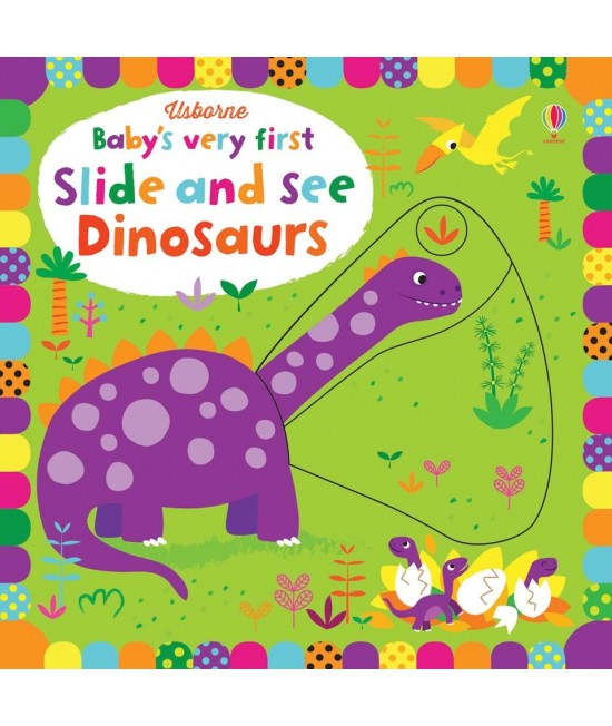 Baby's very first Slide and see Dinosaurs - Baby's very first slide and see books - Stella Baggott